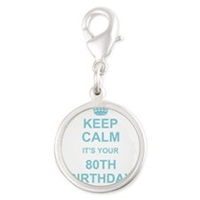 Keep Calm its your 80th Birthday Charms