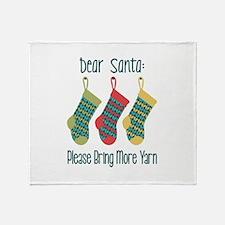 Dear Santa Please Bring More Yarn Throw Blanket