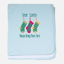 Dear Santa Please Bring More Yarn baby blanket