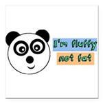 Im fluffy not fat Square Car Magnet 3