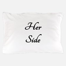 HER SIDE /// HIS SIDE Pillow Case