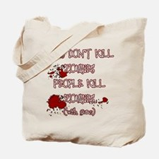People Kill Zombies Tote Bag