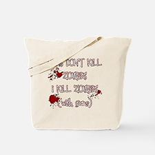 I Kill Zombies Tote Bag