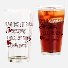 I Kill Zombies Drinking Glass