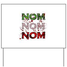 NomNomNom Yard Sign