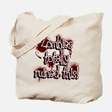Zombies totally ruined this! Tote Bag