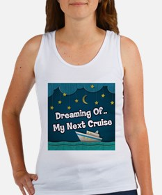 Dreaming Of My Next Cruise Women's Tank Top