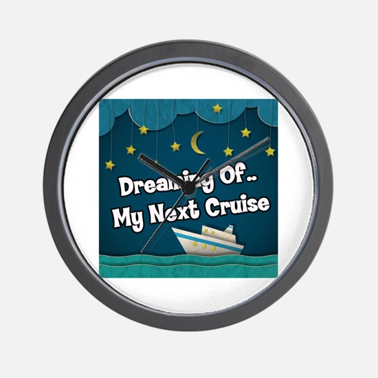 Dreaming Of My Next Cruise Wall Clock