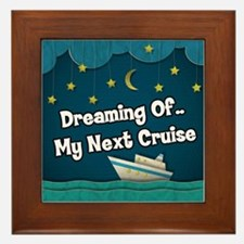 Dreaming Of My Next Cruise Framed Tile