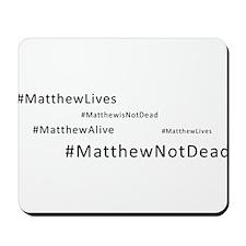 Matthew Lives Mousepad