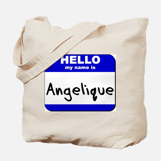 hello my name is angelique Tote Bag