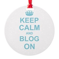 Keep Calm and Blog on Ornament