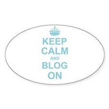 Keep Calm and Blog on Decal