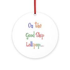 good ship lollipop Ornament (Round)