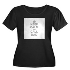 Keep Calm and Call Dad Plus Size T-Shirt