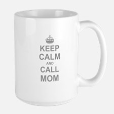 Keep Calm and Call Mom Mugs