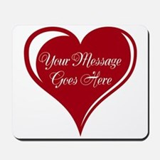 Your Custom Message in a Heart Mousepad