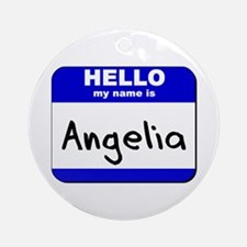 hello my name is angelia  Ornament (Round)