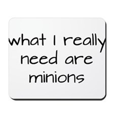 What I really need are minions Mousepad