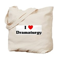 I Love Dramaturgy Tote Bag
