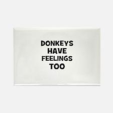 donkeys have feelings too Rectangle Magnet