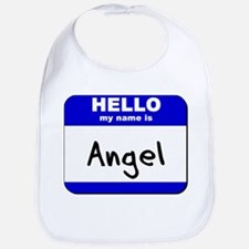 hello my name is angel  Bib