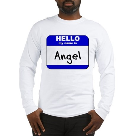 hello my name is angel Long Sleeve T-Shirt