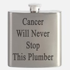 Cancer Will Never Stop This Plumber  Flask