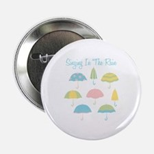 """Singing In The Rain 2.25"""" Button"""