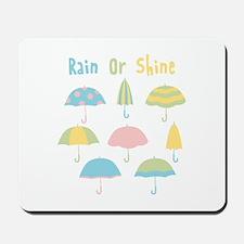 Rain Or Shine Mousepad