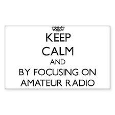 Keep calm by focusing on Amateur Radio Decal
