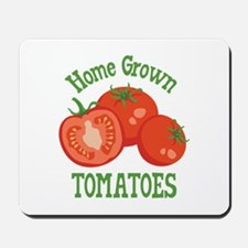 Home Grown TOMATOES Mousepad
