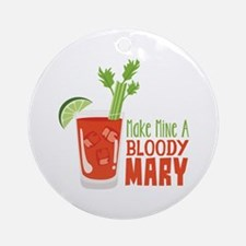 Make Mine A BLOODY MARY Ornament (Round)
