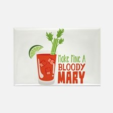 Make Mine A BLOODY MARY Magnets