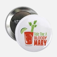 """Make Mine A BLOODY MARY 2.25"""" Button (10 pack)"""