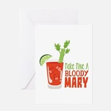 Make Mine A BLOODY MARY Greeting Cards