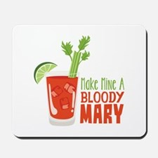 Make Mine A BLOODY MARY Mousepad
