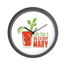 Make Mine A BLOODY MARY Wall Clock