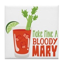 Make Mine A BLOODY MARY Tile Coaster