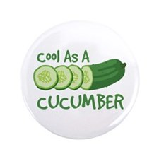 "Cool As A CUCUMBER 3.5"" Button"