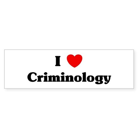 I Love Criminology Bumper Sticker