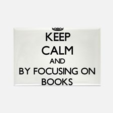 Keep calm by focusing on Books Magnets