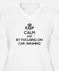 Keep calm by focusing on Car Washing Plus Size T-S