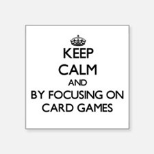 Keep calm by focusing on Card Games Sticker
