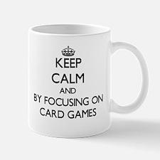 Keep calm by focusing on Card Games Mugs