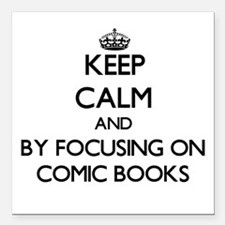 Keep calm by focusing on Comic Books Square Car Ma