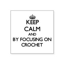 Keep calm by focusing on Crochet Sticker
