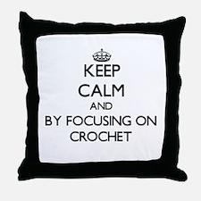 Keep calm by focusing on Crochet Throw Pillow