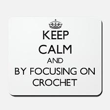 Keep calm by focusing on Crochet Mousepad