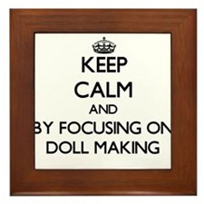 Keep calm by focusing on Doll Making Framed Tile